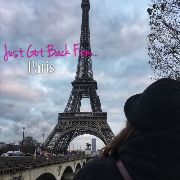 Just Got Back From… Paris